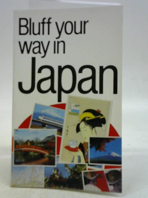 Bluff your way in Japan By Robert Ainsley