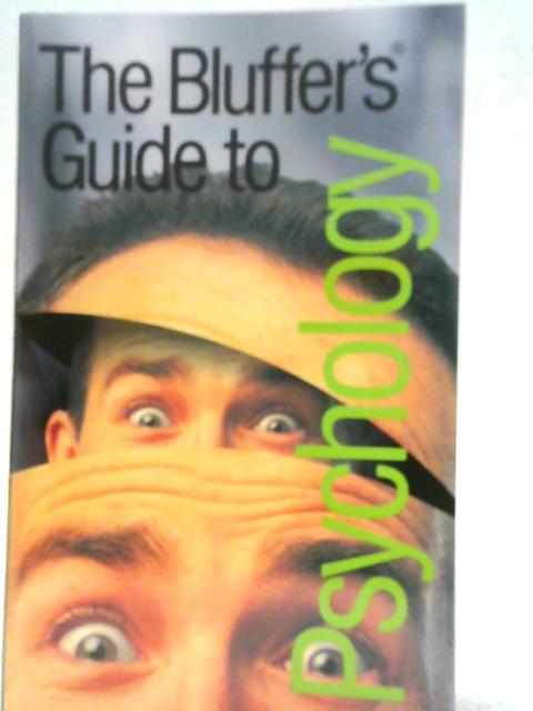 The Bluffer's Guide to Psychology By Warren Mansell