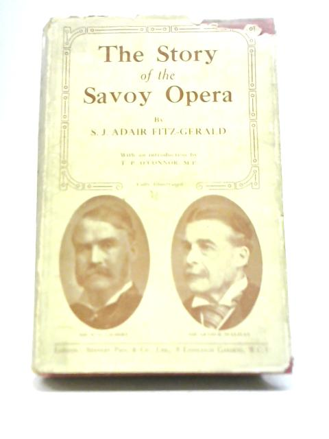 The Story of The Savoy Opera: A Record of Events and Productions By S. J. Adair Fitz-Gerald
