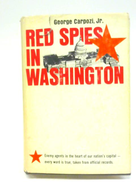 Red Spies in Washington By George Carpozi