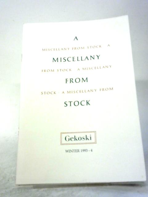 R. A. Gekoski - A Miscellany from Stock Winter 1993-4 By R. A. Gekoski
