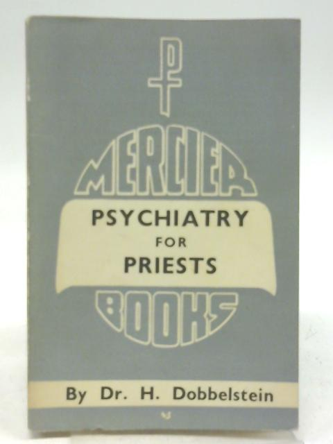 Psychiatry for Priests By H. Dobbelstein