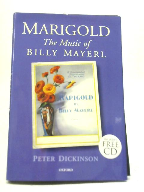 Marigold: The Music of Billy Mayerl By Peter Dickinson