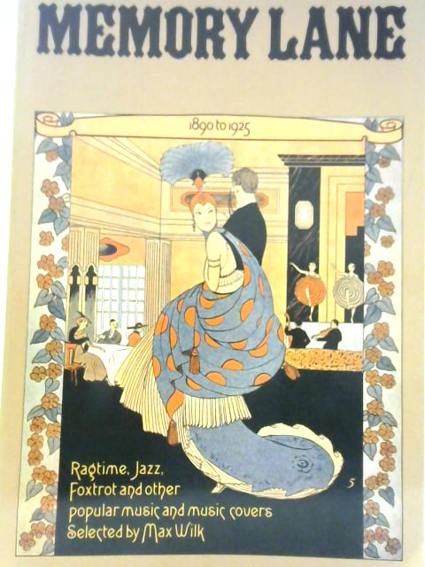 Memory Lane: 1890-1925 Popular Music Covers By Max Wilk