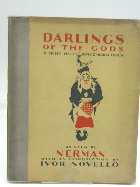 Darlings of the Gods in Music Hall, Revue, and Musical Comedy By Nerman