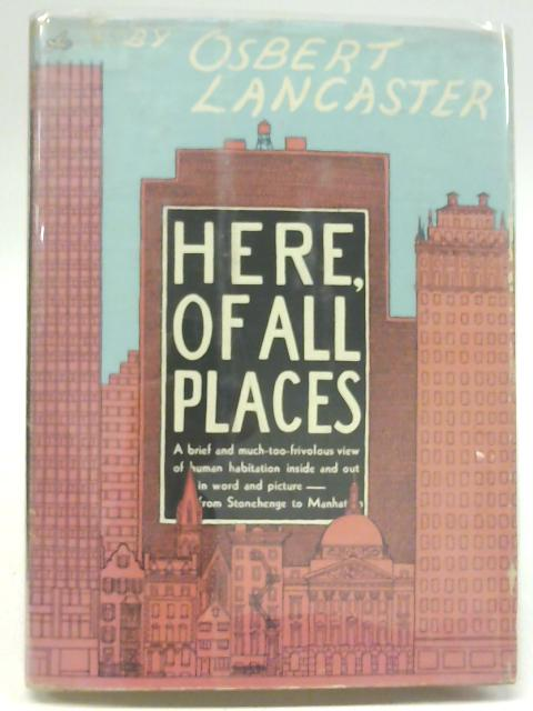 Here, of All Places By Osbert Lancaster