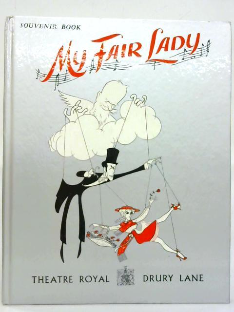 My Fair Lady Souvenir Book. Theatre Royal Drury Lane. By Anon