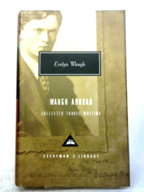 Waugh Abroad: Collected Travel Writing By Evelyn Waugh