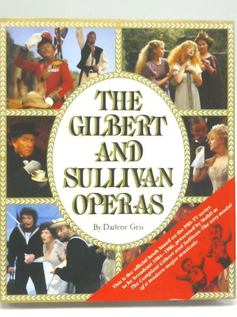 Gilbert and Sullivan Operas By Geis, Darlene