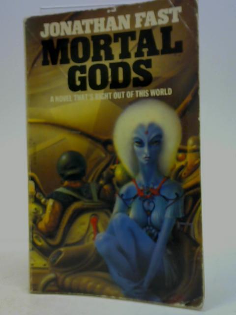 Mortal Gods By Jonathan Fast