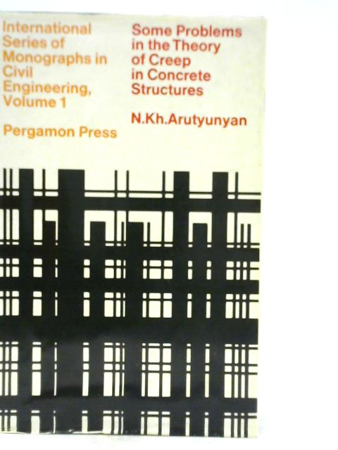 Some Problems in the Theory of Creep By N. KH. Arutyunyan