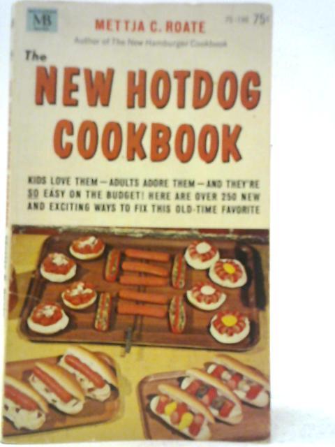The New Hotdog Cookbook By M C Roate