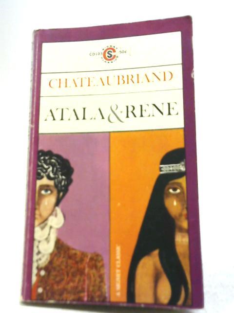 Atala & Rene By Francois- Rene de Chateaubriand