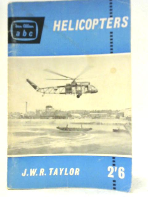 ABC Helicopters By J. W. R. Taylor