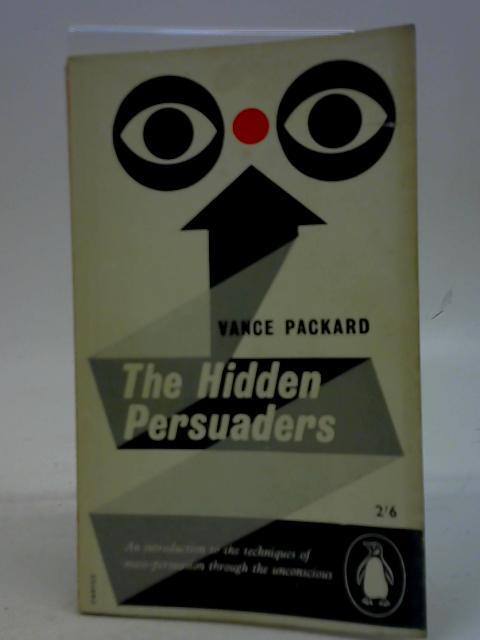 The Hidden Persuaders By Vance Packard