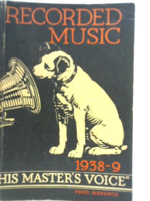 Recorded Music - 1938-9 - His Master's Voice By Unstated