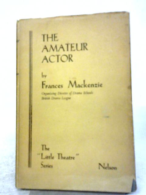 The Amateur Actor By Frances Mackenzie