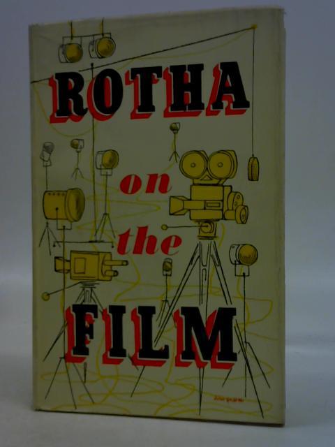 Rotha on the Film By Paul Rotha