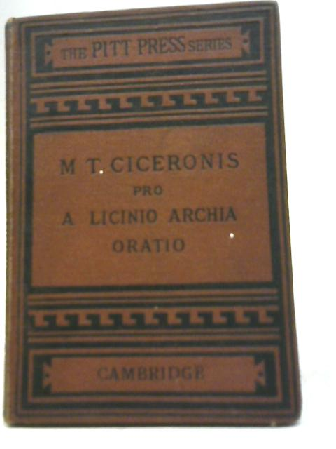 Ciceronis Pro A. Licinio Archita Poeta Oratio au Judices By James S. Reid