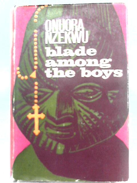 Blade Among the Boys By Onuora Nzekwu