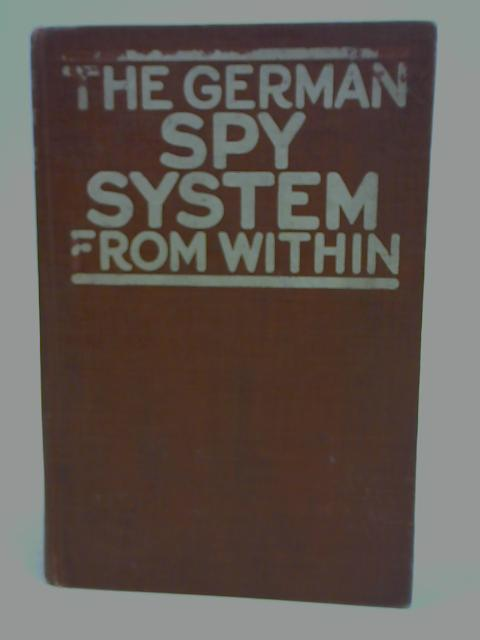 The German Spy System from Within By Ex-Intelligence Officer