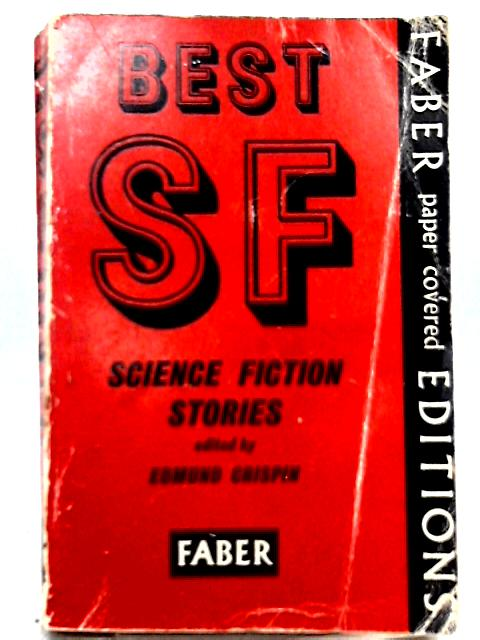 Best S.F. - Science Fiction Stories By Edmund Crispin (Ed.)