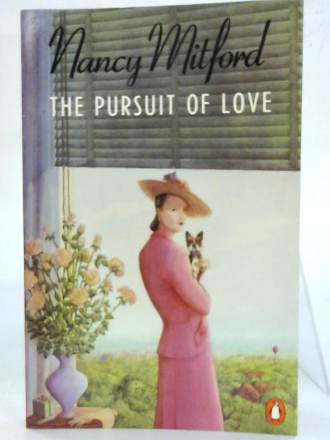 The Pursuit of Love. By Nancy Mitford