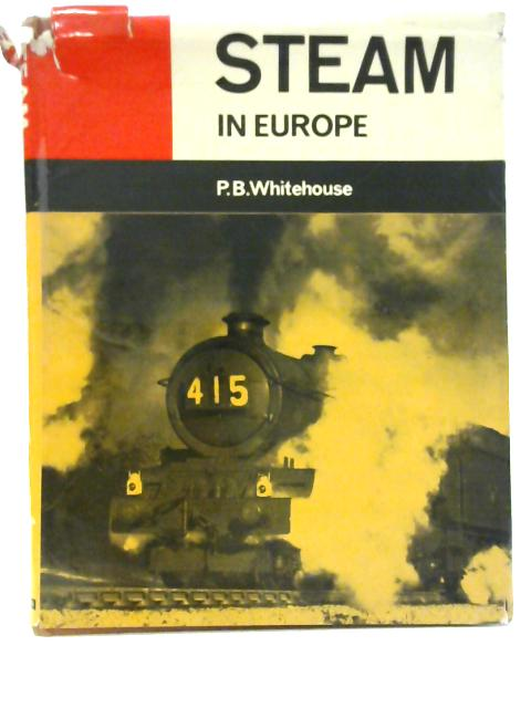 Steam in Europe By P. B. Whitehouse