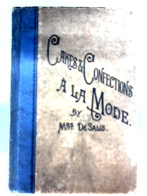 Cakes and Confections - A La Mode By Mrs De Salis