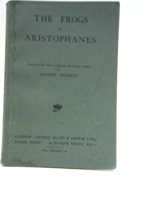 The Frogs of Aristophanes By Aristophanes