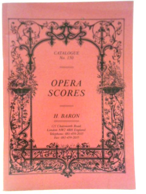 H Baron Catalogue No. 150 - Opera Scores By Various