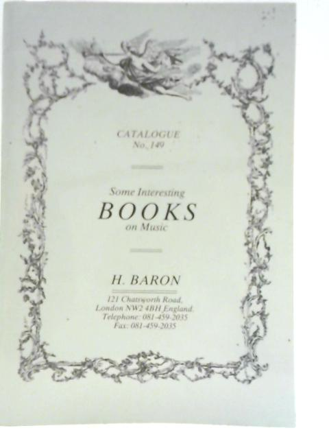 H Baron Catalogue No. 149 - Some Interesting Books on Music By Various