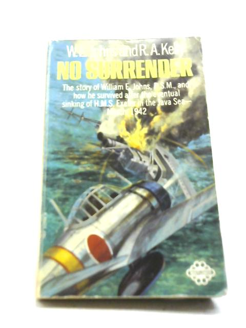 No Surrender By W. E. Johns & R. A. Kelly