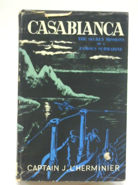 Casabianca: The secret missions of a famous submarine - english By Jean L'Herminier