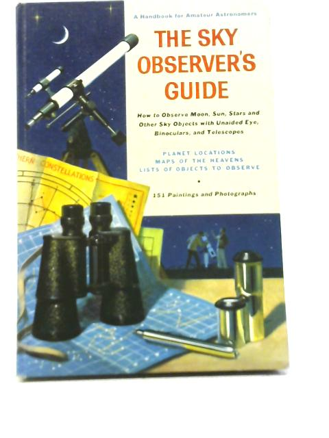 The Sky Observer's Guide By Newton Mayall, Margaret Mayall and Jerome Wyckoff