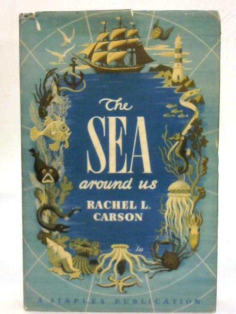 The Sea Around Us. By Rachel L. Carson