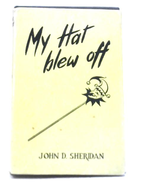 My Hat Blew Off By John D. Sheridan