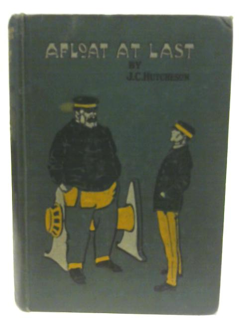 Afloat at Last By John C. Hutcheson