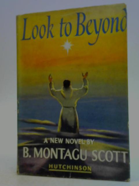 Look to beyond By Barbara Montagu Scott