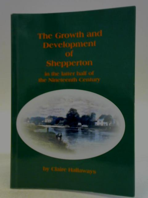 The Growth and Development of Shepperton in the Latter Half of the Nineteenth Century By Claire Hallaways