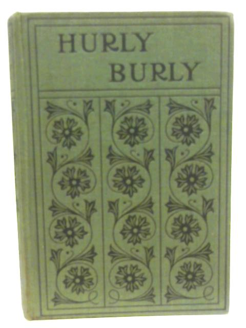 Hurly Burly Or, After A Storm Comes A Calm By Emma Marshall