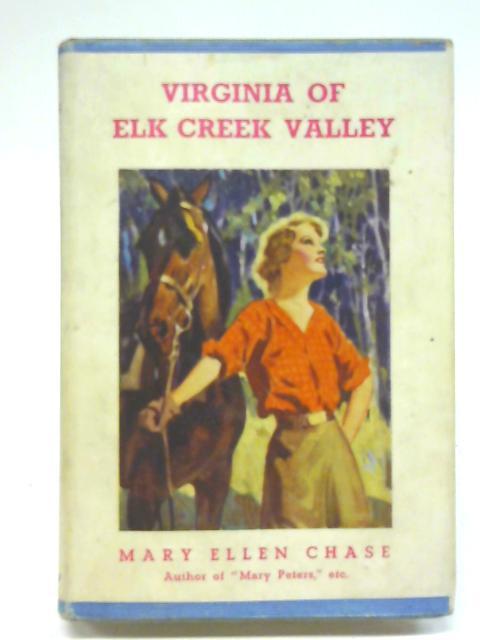 Virginia of Elk Creek Valley By Mary Ellen Chase