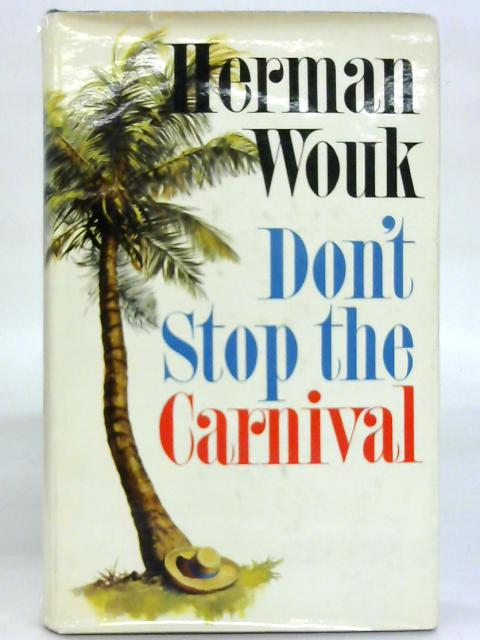 Don't stop the carnival. By Herman Wouk