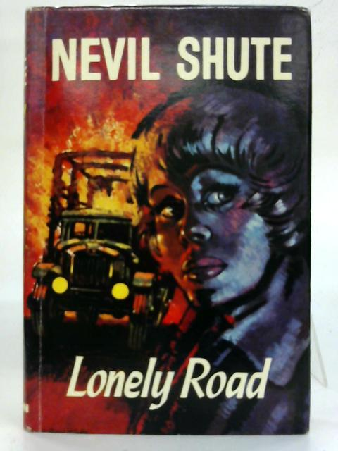 Lonely Road. By Nevil Shute