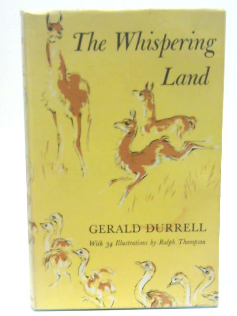The Whispering Land By Gerald Durrell