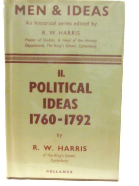 Political Ideas,1760-1792 By R. W. Harris