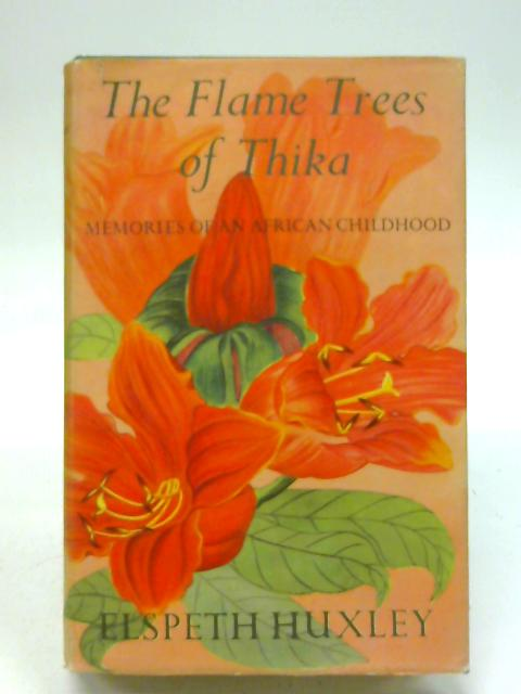 The Flame Trees of Thika. By E. Huxley