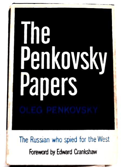 The Penkovsky Papers By Oleg Penkovskii