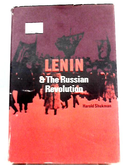 Lenin and the Russian Revolution By Harold Shukman
