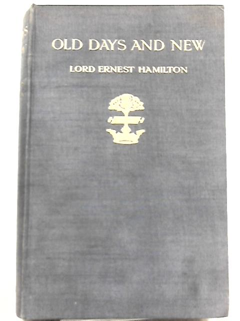 Old Days and New By Lord Ernest Hamilton